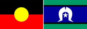 Aboriginal Flag with black and red lines and yellow circle in the middle. Torres Strait Islander flag with green border top and bottom, and blue background with a white icon